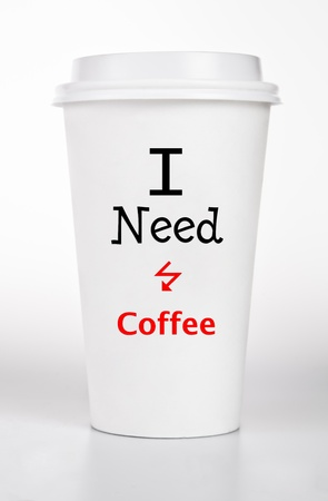 White  Coffee Paper Cup With I NEED COFFEE Text Concept