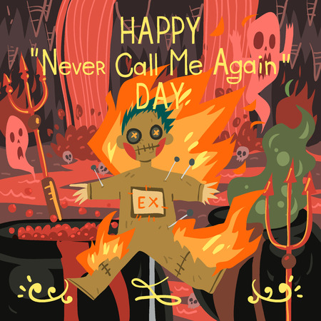 Happy never call me again day greeting card. Vector