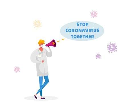 Stop Coronavirus Together Motivation Concept. Doctor Character Wearing White Medical Robe and Facial Protective Mask Yelling to Megaphone Informing People to Stay at Home. Cartoon Vector Illustration