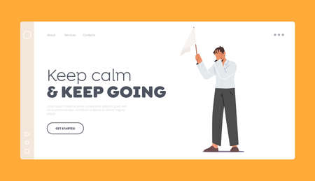 Keep Calm, Keep Going Landing Page Template. Male Character Holding White Flag Covering Face with Hand. Loser Give Up