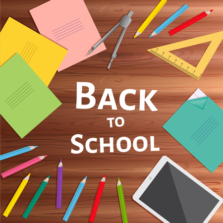 School supplies are arranged randomly on the wooden background. The text in the center of the illustration. Vector cartoon style.