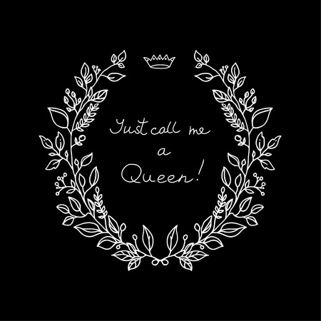 call me: White wreath on black background with lettering Just call me a Queen