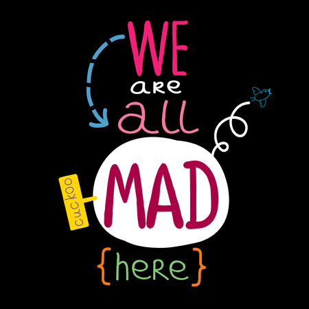 We are all mad here colorful poster on black background Illusztráció