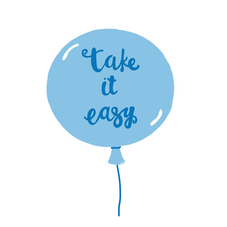 take it easy: Hand written typography Take it easy, decorated with a blue balloon.