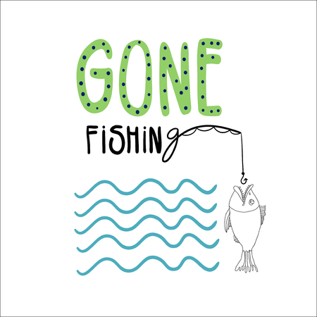 fishing rod: Hand drawn vector illustration with a fish, fishing rode and waves. Hand written lettering GONE FISHING.