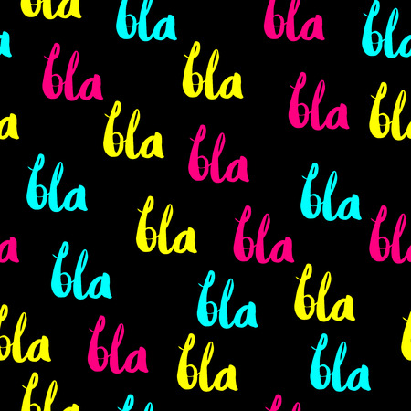 slang: BLA BLA BLA colored pattern. Slang expression Bla Bla Bla pattern. Bright colors Bla Bla Bla pattern. Bla Bla Bla vector illustration on black background. Illustration