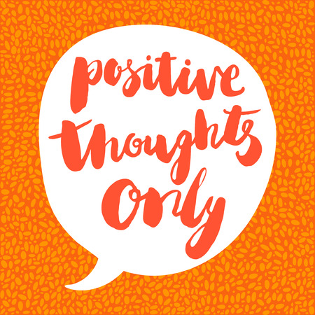 positive thought: Positive thought only illustration on orange background. Hand written lettering, Positive thought only lettering.