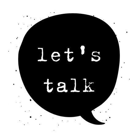 Hablemos de expresión en una burbuja del discurso. Hablemos de ilustración vectorial sobre fondo blanco. cartel charla blanco y negro de Let.