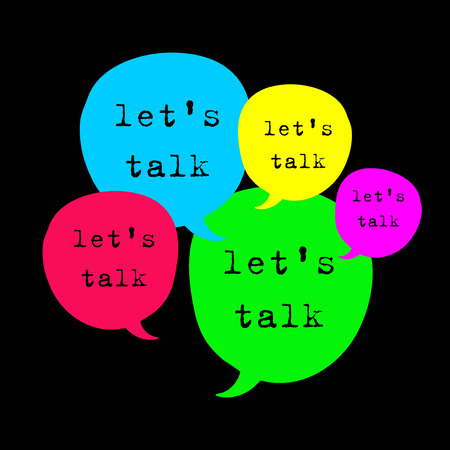 speech buble: Lets talk expression in bright speech bubbles. Lets talk illustration on black background. Colorful Lets talk poster. Neon colors poster Lets talk.