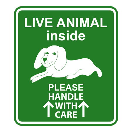 handle with care: Hand drawn sign Live animal for travelers with dog. Sign for animal cage. Live animal handle with care sign. Special sign for care about shipping animals. Sign for animal transportation. Sticker with dog Illustration
