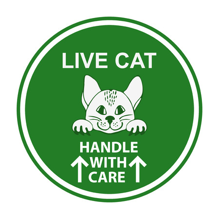 handle with care: Sign for animal cage. Hand drawn sign Live cat for travelers with cat. Live cat handle with care sign. Special sign for care about shipping animals. Cat sticker. Sticker with cute cat.