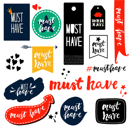 have: Set of must have sings. Must have hand drawn labels. Must have stickers. Must have design elements. Collection of must have isolated tags and emblems.