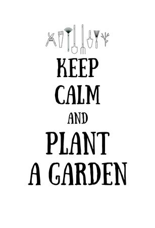 Keep calm and plant a garden poster