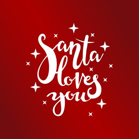 Santa loves you lettering on red background. Illustration