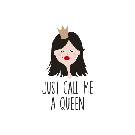 Cartoon girl face on white background. Just call me a queen lettering. Young Princess in crown. Funny avatar for girl. T-shirt print.