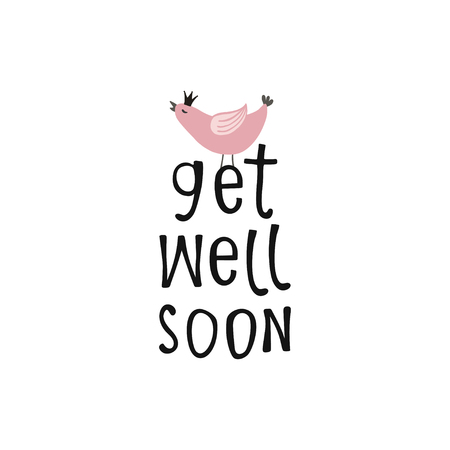 Get well soon greeting card with a bird. Hand drawn lettering.