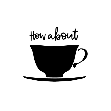Hand drawn cup with lettering. Black and white vector illustration. Design element for cafe, menu, poster.