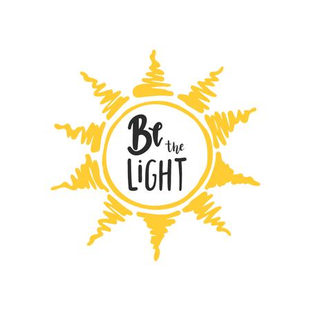 Hand drawn sun with be the light lettering. Positive poster. Illusztráció
