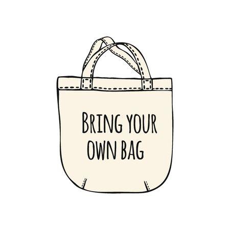 Eco cloth bag with slogan bring your own bag. Eco friendly design element. Illusztráció