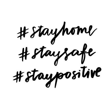 Stay home. Stay safe. Stay positive. Isolated vector phrase on white Vecteurs