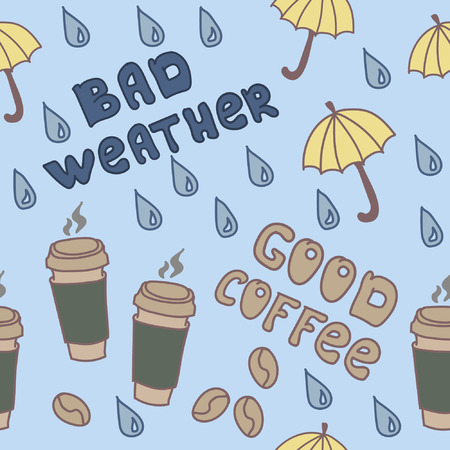 good bad: Bad weather good coffee, Seamless seasonal pattern Illustration