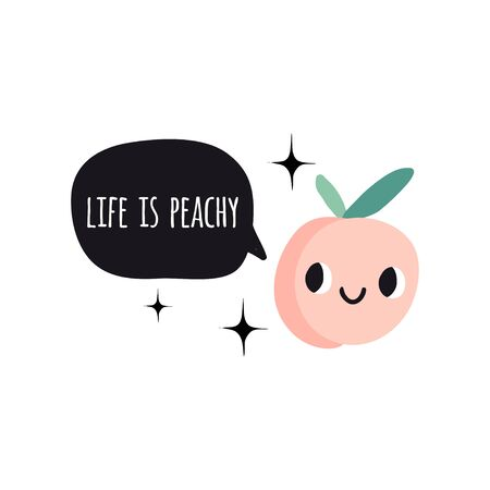 Life is peachy. Print with peach and text. Cute cartoon smile fruits characters. Colorful design for cards, banners, printed materials. Cute doodle style emoticons.