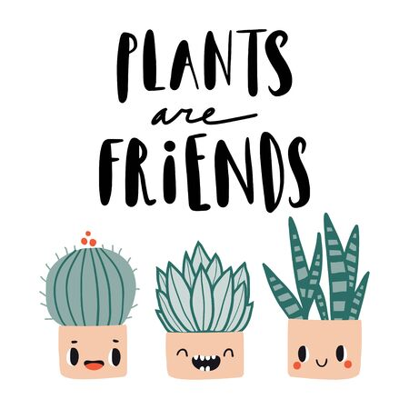 Plants are friends. Cute colorful card or poster with hand drawn flower pots. Flat style, kawaii doodle home plants with face emotions. Botany hand drawn illustrations of gardening. Cartoon home decor
