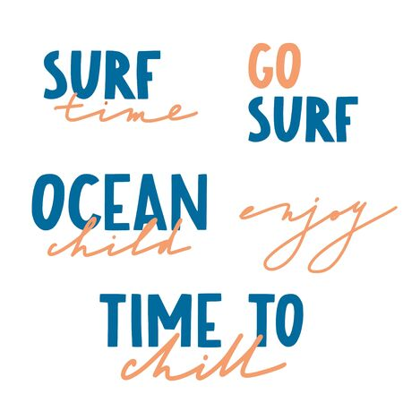 Hand drawn inspirational quotes. Surf time, ocean child, enjoy hand lettering phrase. Vector isolated flat typography design elements. Relax, vacation. Good for posters, t-shirt prints, cards, banners