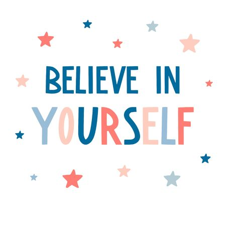 Believe in yourself. Hand drawn motivational inspirational quote with stars. Cute vector flat typography elements in pink and blue. Hand lettering phrase for posters, t-shirt prints, cards, banners