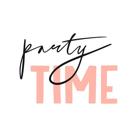 Party time. Hand drawn inspirational quote. Vector isolated flat typography design. Lettering phrase for posters, t-shirt prints, cards, banners. Celebration Birthday, Christmas, New Year, Holidays