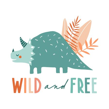 Wild and free. Lovely vector illustration with funny dinosaur and plants. Hand drawn print, greeting card or poster for children room decoration. Flat cartoon dino character and lettering Çizim