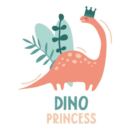 Dino princess. Lovely vector illustration with funny dinosaur girl in crown and plants. Hand drawn print, card or poster for children room decoration. Flat cartoon dino character and lettering