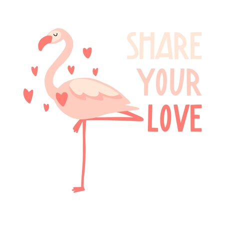 Share your love. Cute hand drawn pink flamingo, hearts. Romantic cartoon animal. Flat bird illustration, card, poster, print for kids t-shirt, baby wear. Slogan, inspirational, motivation quote
