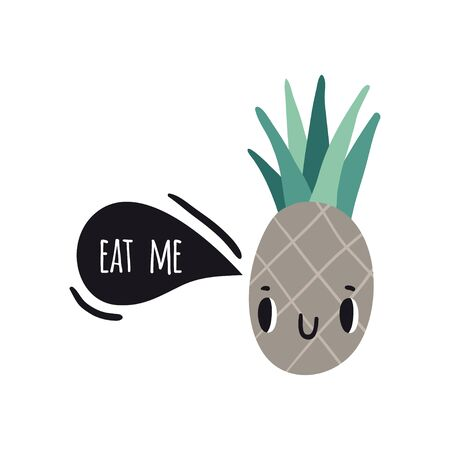Eat me. Print with pineapple and text. Cute cartoon smile fruits characters. Colorful design for cards, banners, printed materials. Cute doodle style emoticons.