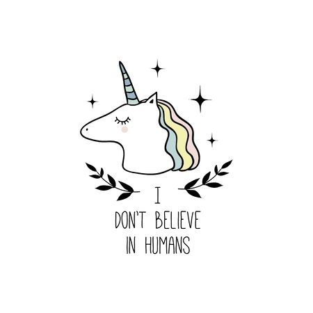 I dont believe in humans. Vector illustration with cute unicorn and text. Cute design for girls. Cute funny magic print .  イラスト・ベクター素材