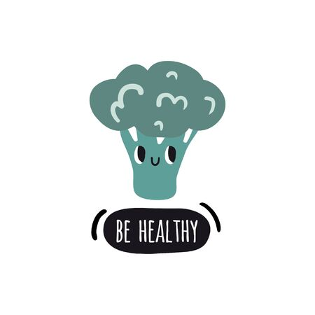 Be healthy. Print with broccoli and text. Cute cartoon smile vegetable characters. Colorful design for cards, banners, printed materials. Doodle style emoticons