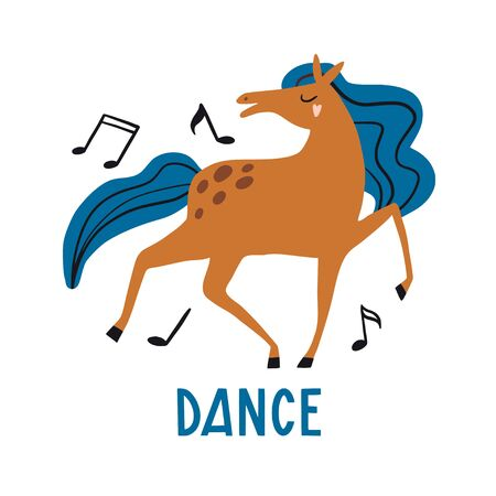 Dance. Cute card with dancing horse and lettering. Funny hand drawn cartoon style animal. Flat illustration, poster, print for kids t-shirt, baby wear. Slogan, inspirational, motivation quote.