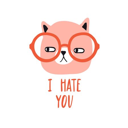 I hate you. Funny grumpy cat with glasses. Design for card, print, poster. Pet vector illustration. Cartoon doodle animals images. Cute kitten with lettering. Hand drawn character