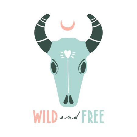 Wild and free. Hand drawn motivational inspirational quote. Boho hippie design with cow skull head. Tribal design. Vector typography elements. Hand lettering phrase for posters, t-shirt prints, cards