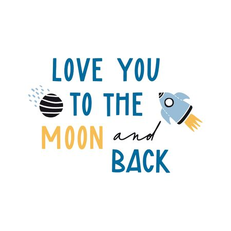 Love you to the Moon and back. Rocket and planet in flat style on white. Spaceship in the universe. Cute hand drawn illustration for romantic prints, valentine day cards or posters. Hand lettering