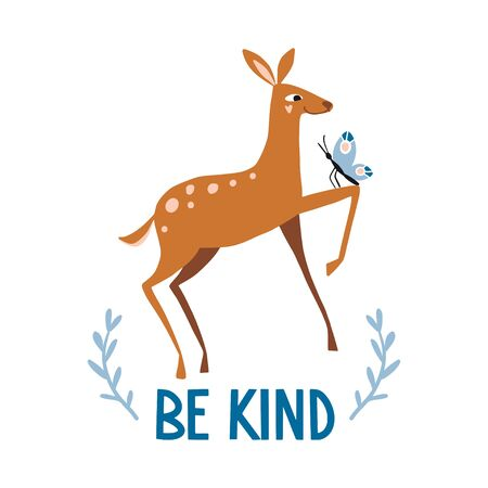 Be kind. Cute hand drawn little deer and butterfly. Funny cartooon animal. Forest, nature. Flat llustration, poster, print for kids t-shirt, baby wear. Slogan, inspirational, motivation quote.