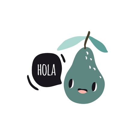Hola. Print with avocado and text. Cute cartoon smile fruits characters. Colorful design for cards, banners, printed materials. Cute doodle style emoticons.