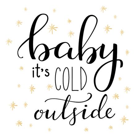 freddo: Inverno lettere romantico. Calligrafia inverno cartolina o poster design grafico elemento lettering. A mano calligrafia scritto stile invernale cartolina romantica. Baby fa freddo fuori.