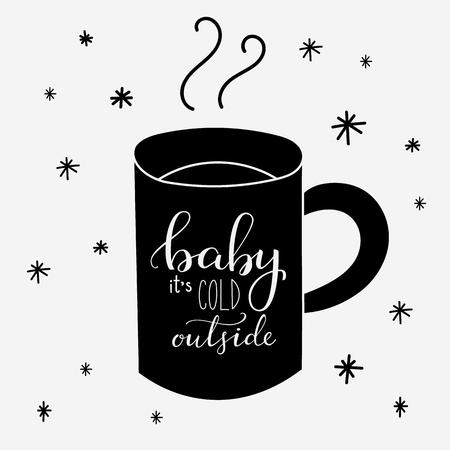 is hot: Bebe esta frio afuera. Las inscripciones en la taza de la bebida de caf� forma de t� de cacao del chocolate caliente caliente. estilo de la caligraf�a cita rom�ntica en invierno taza de la silueta. Vectores