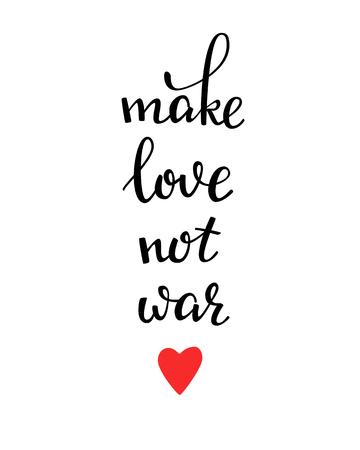 hacer el amor: Hacer letras de amor y no la guerra. Postal de la caligraf�a o cartel dise�o gr�fico elemento letras. Mano estilo de la caligraf�a escrita postal inspirada rom�ntico. El amor de la caligraf�a de la paz. Vectores