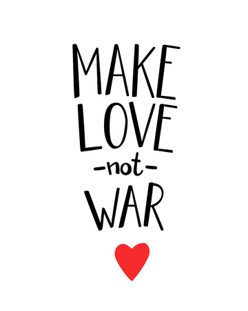 banner of peace: Make love not war lettering. Calligraphy postcard or poster graphic design lettering element. Hand written calligraphy style romantic inspirational postcard. Love peace calligraphy.