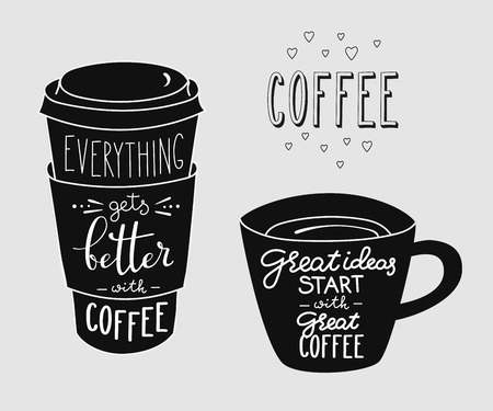 Everything gets better with coffee. Great ideas start with great coffee. Quote lettering on coffee cup shape set. Calligraphy style coffee quote. Coffee shop promotion motivation