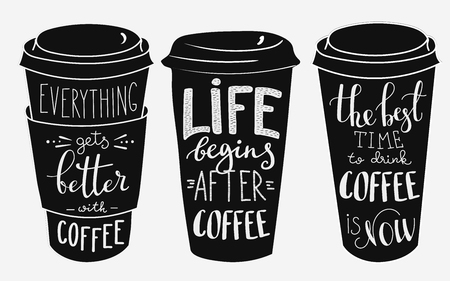 Quote lettering on coffee cup shape set. Calligraphy style coffee quote. Coffee shop promotion motivation. Graphic design typography. Everything gets better with coffee. Life begins after coffee. Ilustração