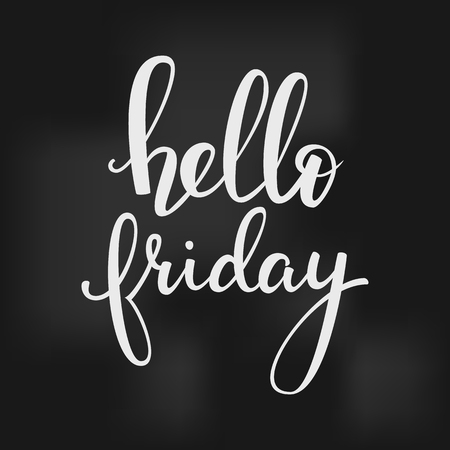 Hello friday lettering. Motivational quote. Weekend inspiration. Calligraphy postcard or poster graphic design lettering element. Hand written calligraphy style sign. Decoration element. Hello friday.