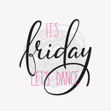 Friday lettering. Motivational quote. Weekend inspiration typography. Calligraphy postcard poster graphic design lettering element. Hand written sign. Decoration element. Its Friday lets dance. Vectores